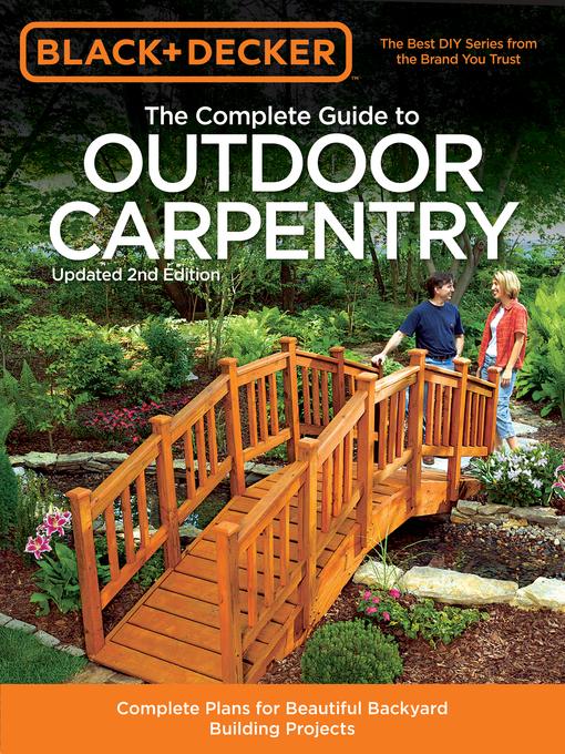 Title details for Black & Decker The Complete Guide to Outdoor Carpentry by Editors of Cool Springs Press - Available
