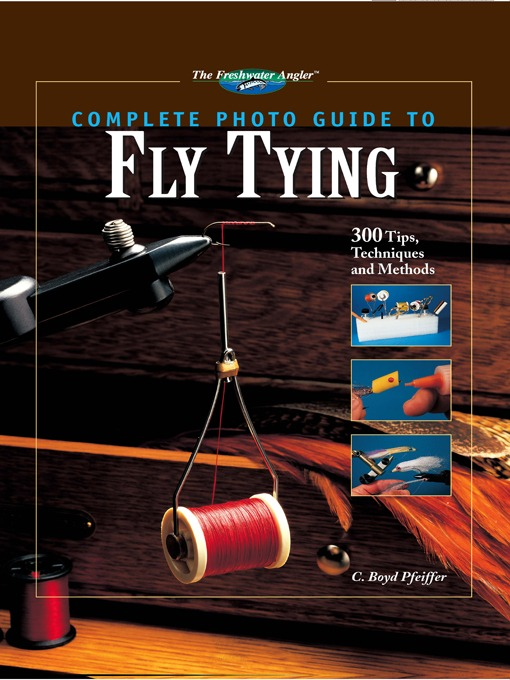 Title details for Complete Photo Guide to Fly Tying by C. Boyd Pfeiffer - Available