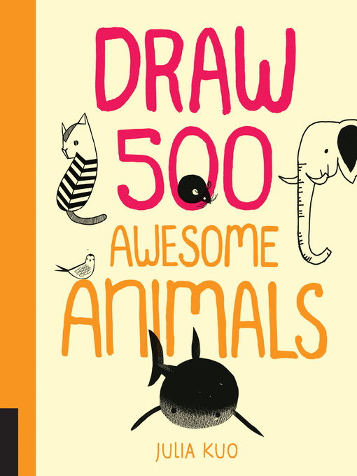 Title details for 20 Ways to Draw a Cat and 44 Other Awesome Animals by Julia Kuo - Available