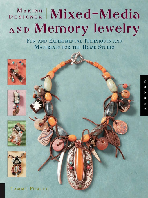 Title details for Making Designer Mixed-Media and Memory Jewelry by Tammy Powley - Available