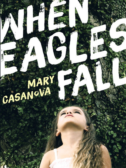 Title details for When Eagles Fall by Mary Casanova - Available