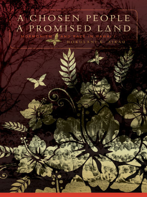 Title details for A Chosen People, a Promised Land by Hokulani K. Aikau - Available