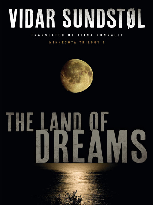 Title details for The Land of Dreams by Vidar Sundstøl - Available