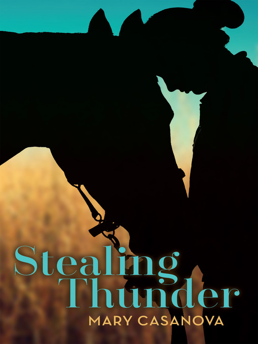 Title details for Stealing Thunder by Mary Casanova - Available