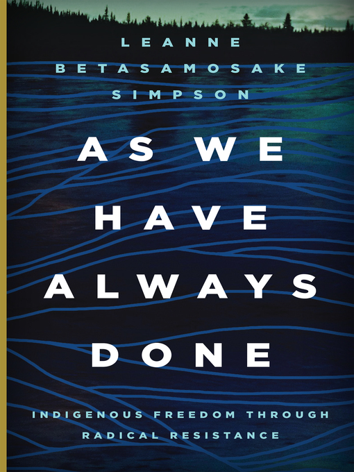 Title details for As We Have Always Done by Leanne Betasamosake Simpson - Available