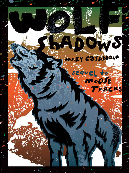 Title details for Wolf Shadows by Mary Casanova - Available