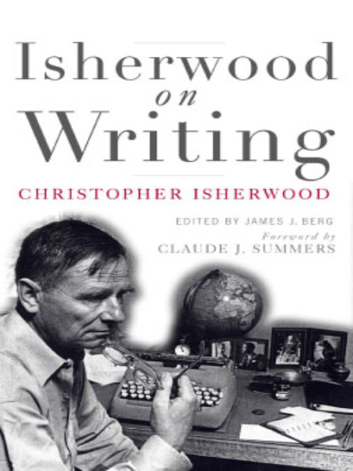 Title details for Isherwood on Writing by Christopher Isherwood - Available
