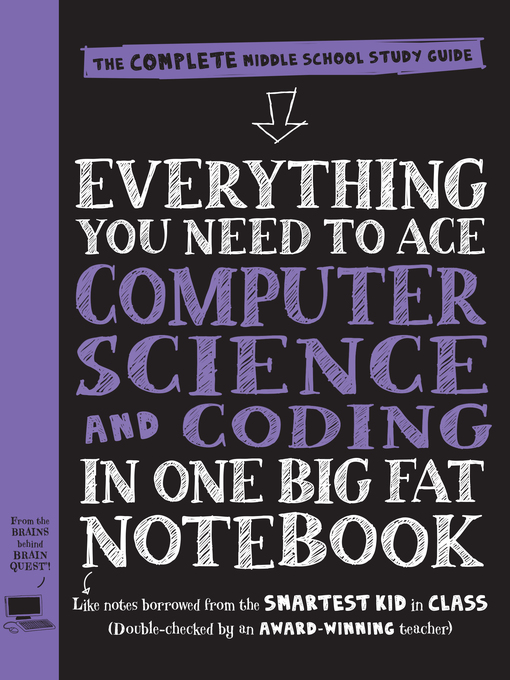 Title details for Everything You Need to Ace Computer Science and Coding in One Big Fat Notebook by Workman Publishing - Available