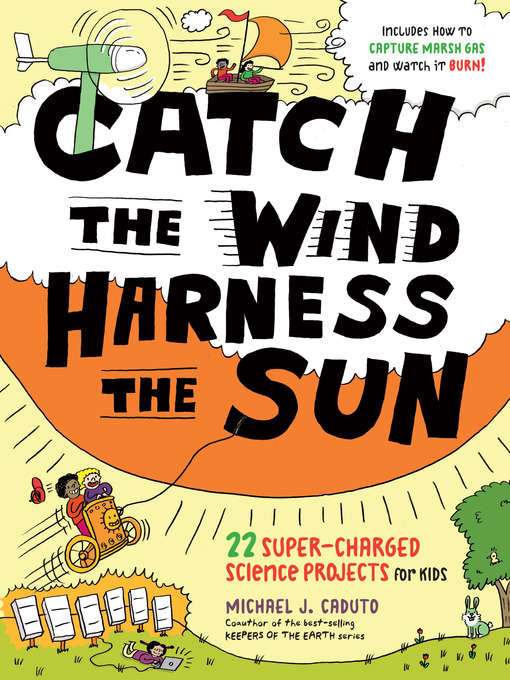 Title details for Catch the Wind, Harness the Sun by Michael J. Caduto - Available