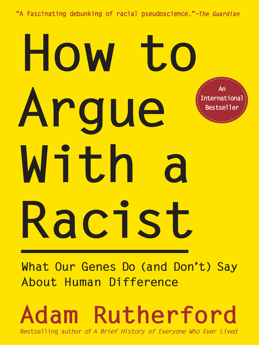 Title details for How to Argue With a Racist by Adam Rutherford - Available