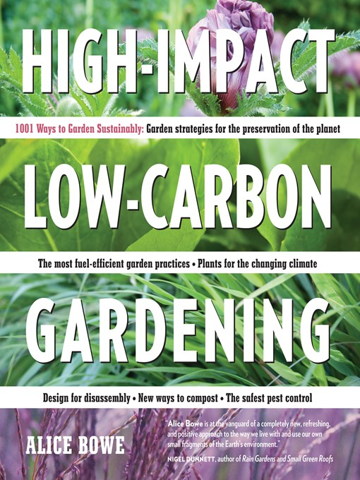 Title details for High-Impact, Low-Carbon Gardening by Alice Bowe - Available