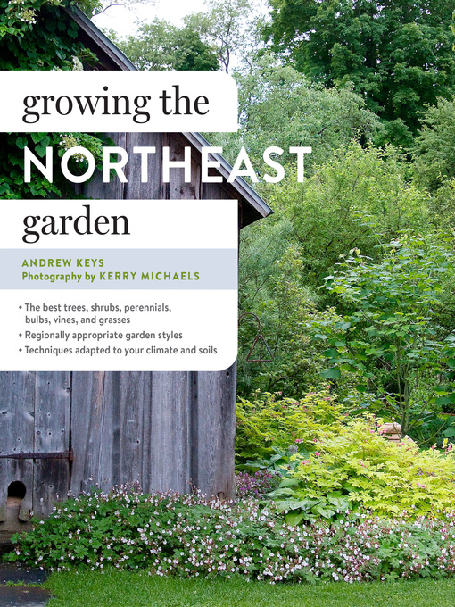 Title details for Growing the Northeast Garden by Andrew Keys - Wait list