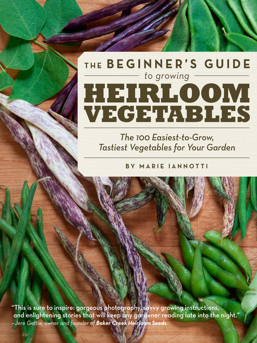 Title details for The Beginner's Guide to Growing Heirloom Vegetables by Marie Iannotti - Available