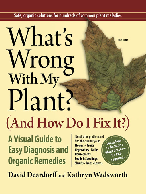 Title details for What's Wrong With My Plant? (And How Do I Fix It?) by David Deardorff - Available