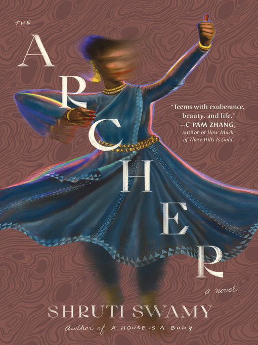 Title details for The Archer by Shruti Swamy - Wait list