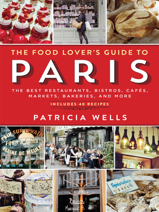 Title details for The Food Lover's Guide to Paris by Patricia Wells - Available