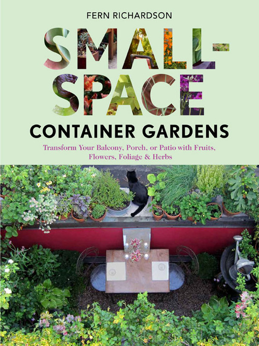 Title details for Small-Space Container Gardens by Fern Richardson - Available
