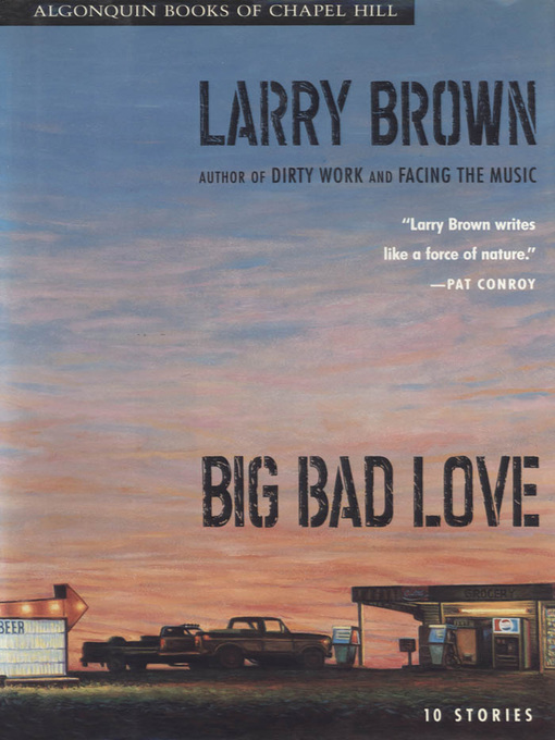 Title details for Big Bad Love by Larry Brown - Available