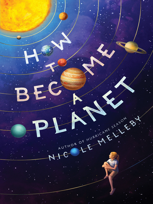 Title details for How to Become a Planet by Nicole Melleby - Available