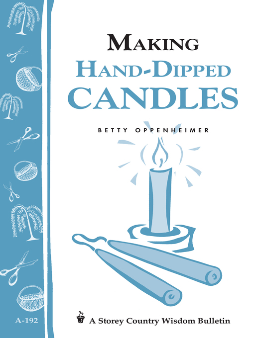Title details for Making Hand-Dipped Candles by Betty Oppenheimer - Available