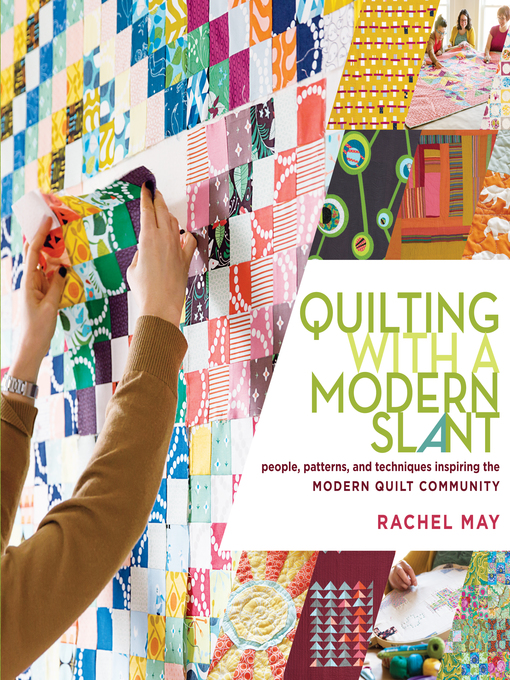 Title details for Quilting with a Modern Slant by Rachel May - Available