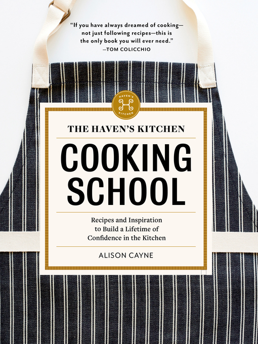 Title details for The Haven's Kitchen Cooking School by Alison Cayne - Available