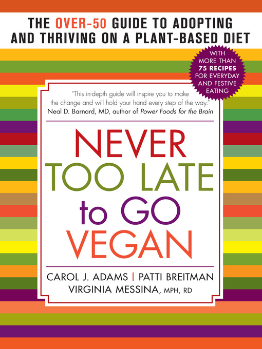 Title details for Never Too Late to Go Vegan by Carol J. Adams - Wait list