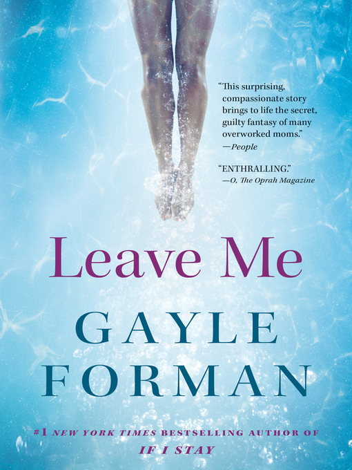 Title details for Leave Me by Gayle Forman - Wait list