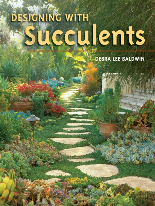 Title details for Designing with Succulents by Debra  Lee Baldwin - Wait list