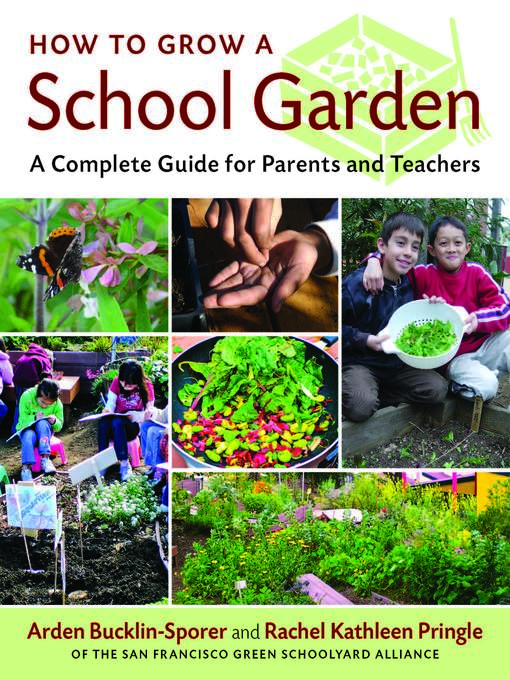 Title details for How to Grow a School Garden by Arden Bucklin-Sporer - Wait list