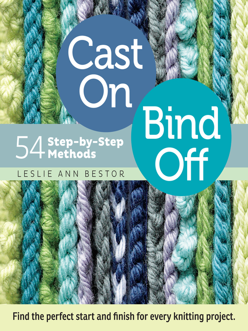 Title details for Cast On, Bind Off by Leslie Ann Bestor - Available