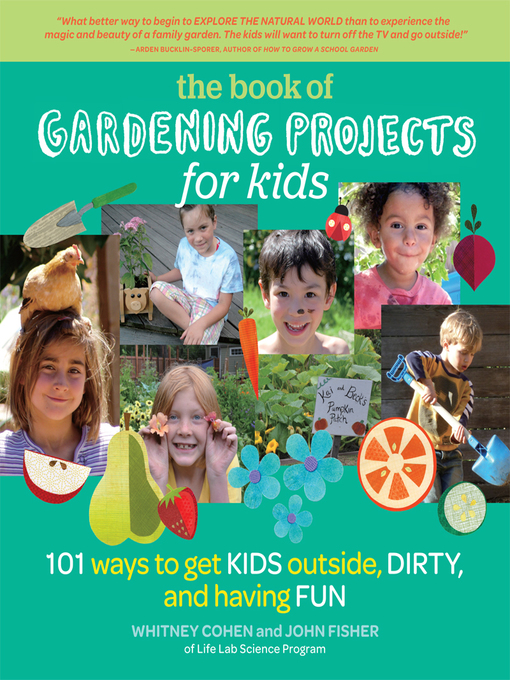 Title details for The Book of Gardening Projects for Kids by Whitney Cohen - Wait list