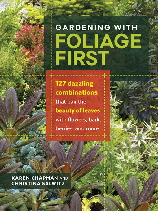 Title details for Gardening with Foliage First by Karen Chapman - Wait list