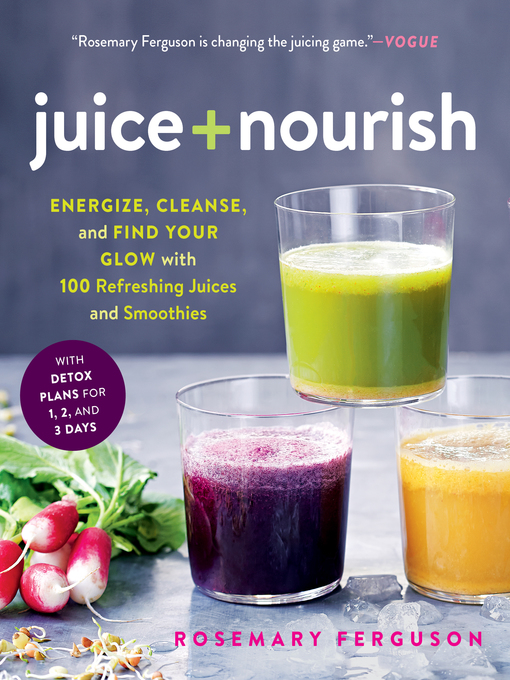Title details for Juice + Nourish by Rosemary Ferguson - Available