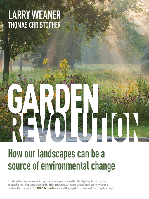 Title details for Garden Revolution by Larry Weaner - Available