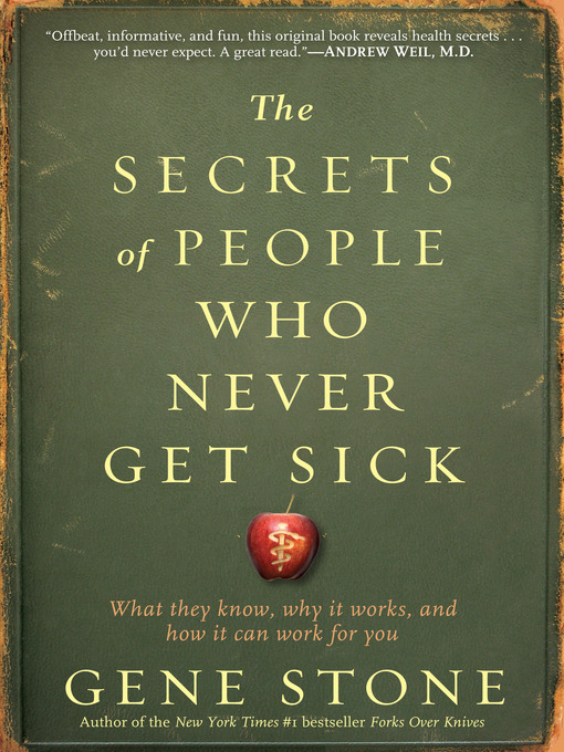 Title details for The Secrets of People Who Never Get Sick by Gene Stone - Available