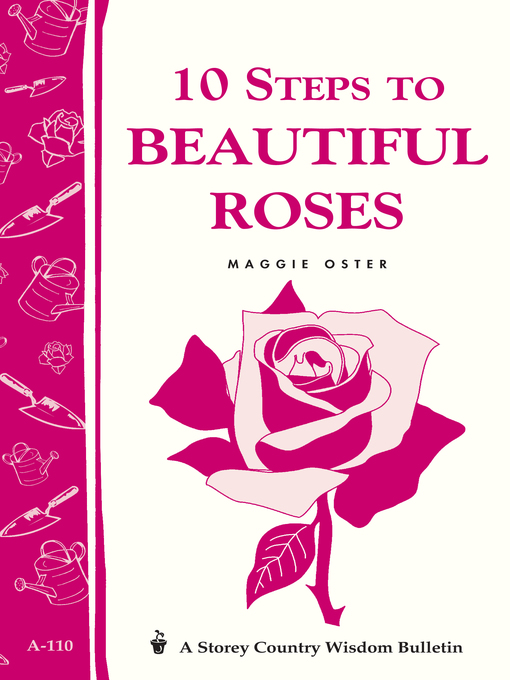 Title details for 10 Steps to Beautiful Roses by Maggie Oster - Available