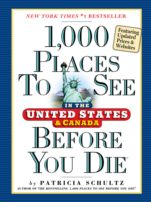Title details for 1,000 Places to See in the United States and Canada Before You Die by Patricia Schultz - Available