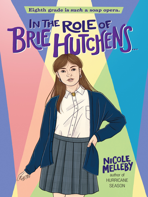 Title details for In the Role of Brie Hutchens... by Nicole Melleby - Available