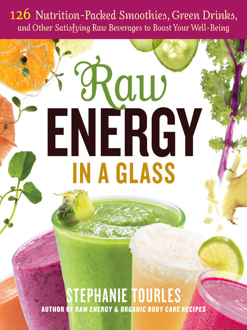 Title details for Raw Energy in a Glass by Stephanie L. Tourles - Available