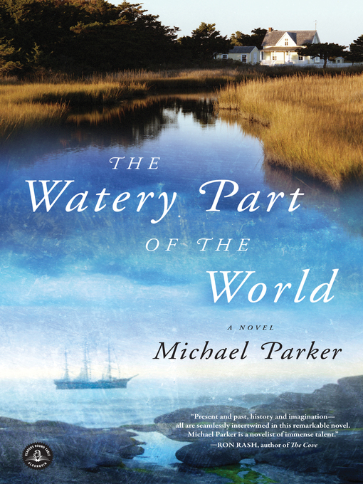 Title details for The Watery Part of the World by Michael Parker - Available