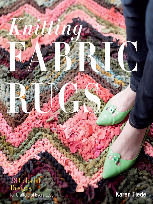 Title details for Knitting Fabric Rugs by Karen Tiede - Available