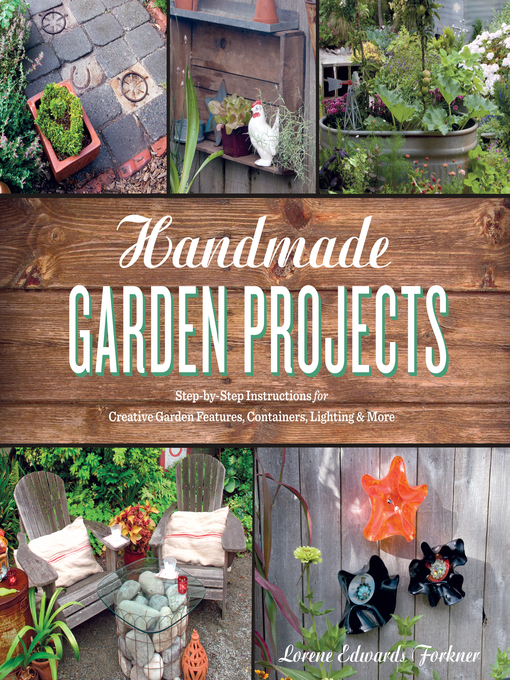 Title details for Handmade Garden Projects by Lorene Edwards Forkner - Available