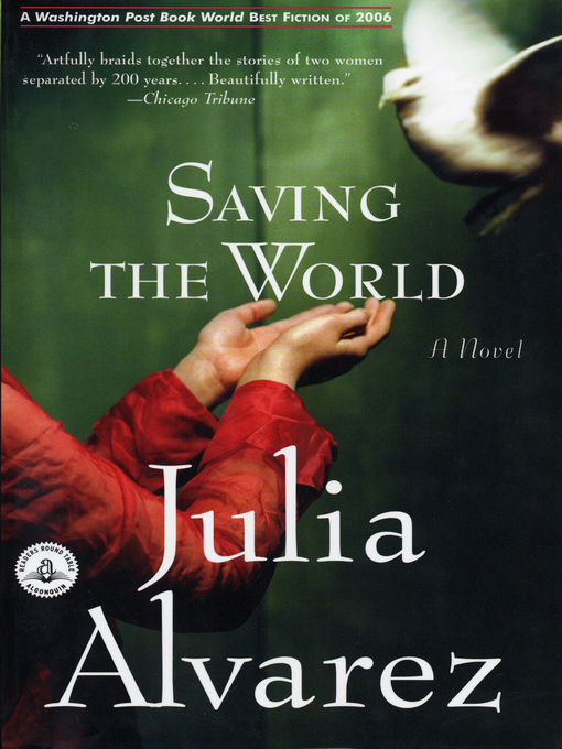 Title details for Saving the World by Julia Alvarez - Available