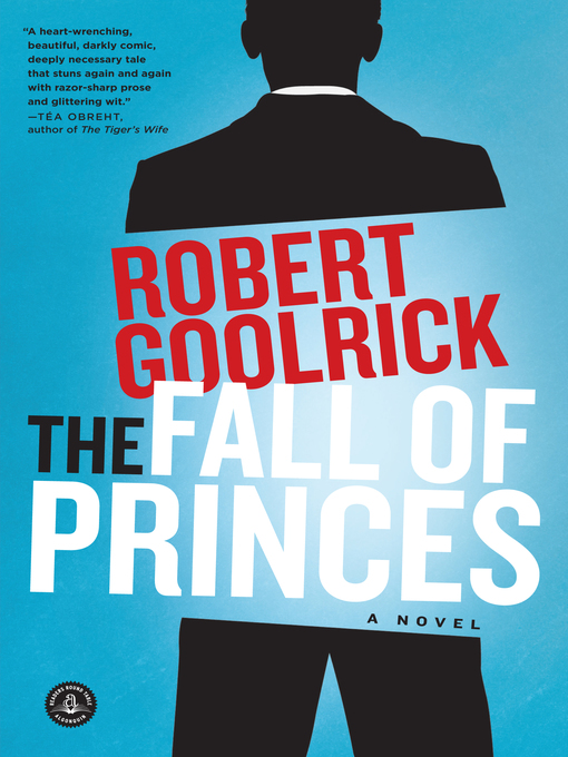 Title details for The Fall of Princes by Robert Goolrick - Available
