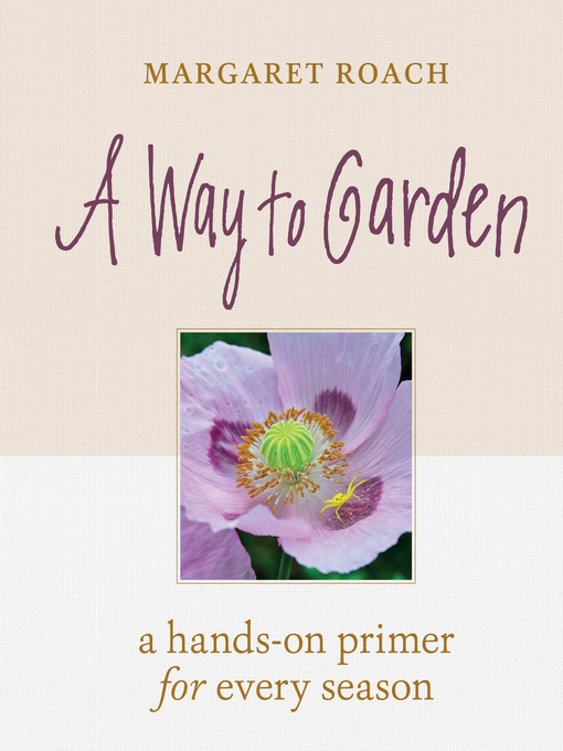 Title details for A Way to Garden by Margaret Roach - Wait list