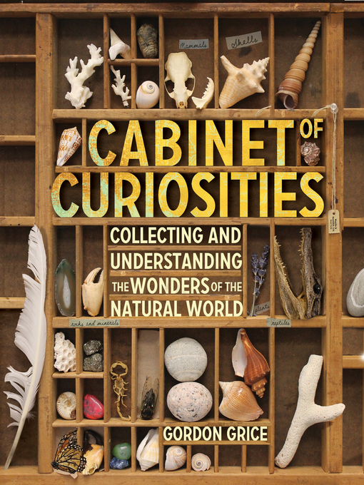 Title details for Cabinet of Curiosities by Gordon Grice - Available