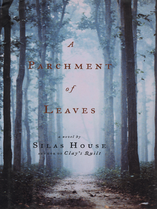 silas house a parchment of leaves