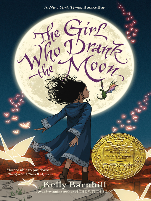 Title details for The Girl Who Drank the Moon by Kelly Barnhill - Available