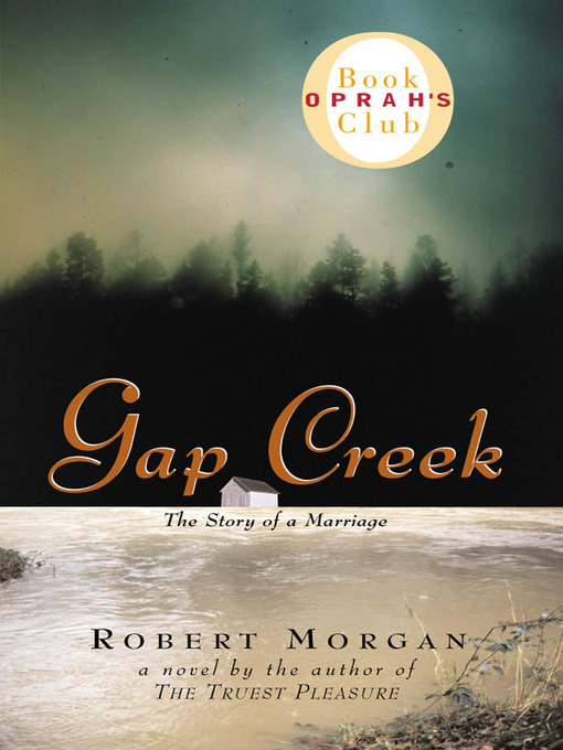 Title details for Gap Creek by Robert Morgan - Available